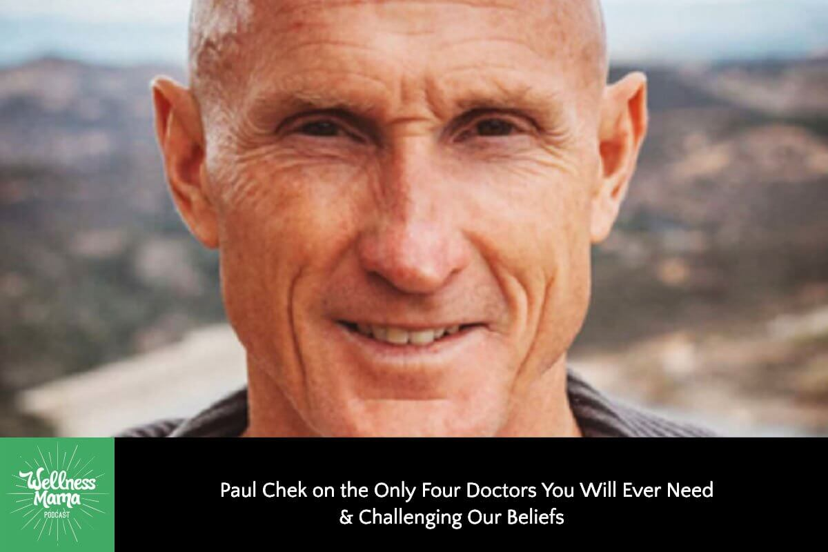 Paul Chek on the Only Four Doctors You Will Ever Need