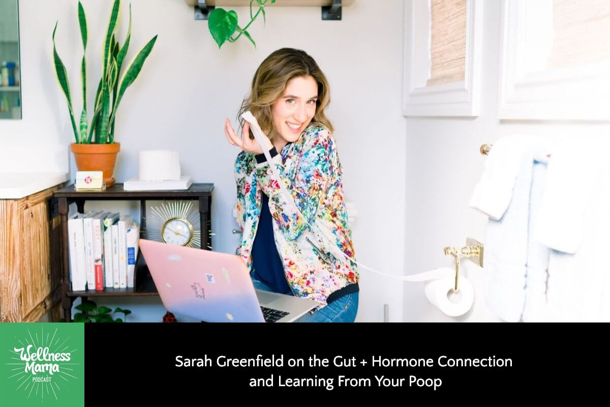 Sarah Greenfield on Your Gut, Hormones and Learning From Your Poop